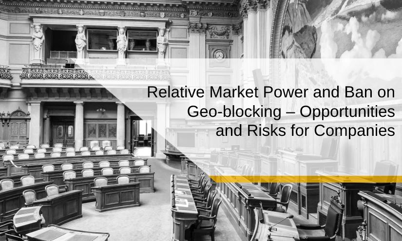 Beitrag zur Einführung der relativen Marktmacht und Verbot von Geoblocking in der Schweiz – Chancen und Risiken für Unternehmen